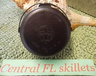 Griswold #72 Cast Iron Deep Patty Bowl Circa 1944-1957 Vintage