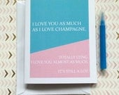 Funny Love Card, I Love You As Much As I Love Champagne Greeting Card, Love Greeting Card, Friendship Greeting Card, Champagne Card