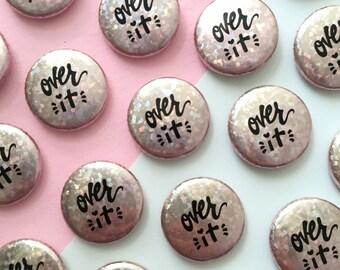 Over it Sparkle Pinback Button (pin, feminist, attitude)