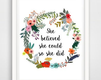 She Believed She could So She Did, Nursery Print, Quote Print, Inspirational Print, flower Wreath, Girls Room Decor, Instant Download