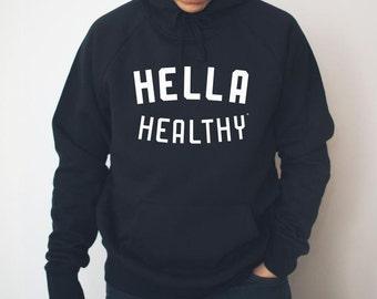 Hella Healthy® Hoodie | Hella Healthy | Plant Based Apparel | Veggie Centric | Kale | I Stay Woke |