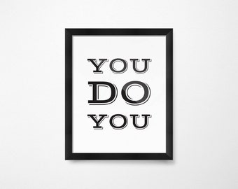 You Do You- Instant Download Printable Art- Digital Download- Inspirational Printables- Kids Printable Art for Kids Room