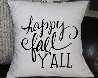 Happy Fall Y'All, Autumn Pillow, Fall Pillow, Holiday Pillow, Burlap Pillow, Decorative Pillow,  16x16 Pillow, Throw Pillow, Home Decor