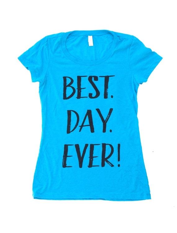 Best Day Ever Tee Blue