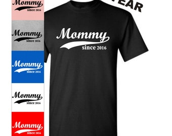 New Mommy Shirt, Customizable Shirt, Mommy Tee, Mommy To Be T, Mommy Since, Mother Day T-shirt, Made For Tshirt, Custom Year, 2016 Tee,  1
