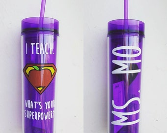 I teach, what's your superpower skinny tumbler with name