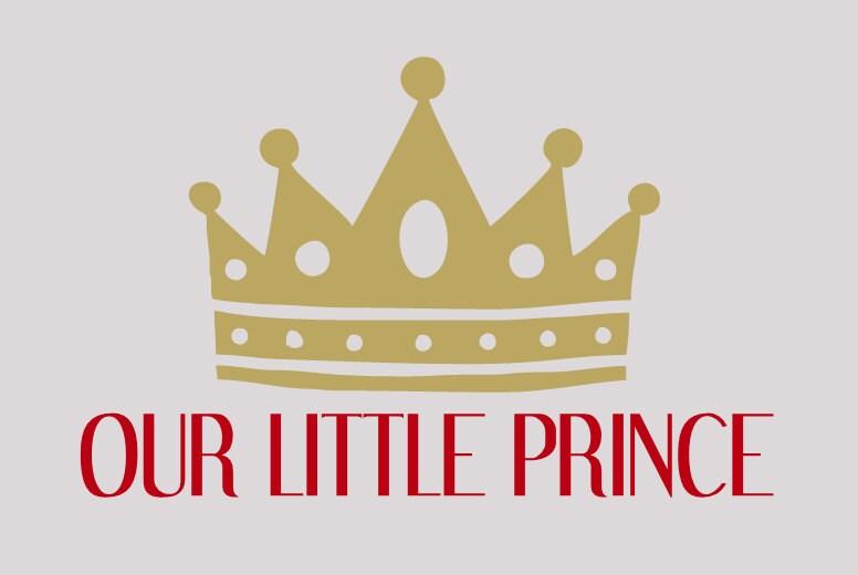 Our Little Prince Vinyl Wall Decal Nursery Wall Decal Boys