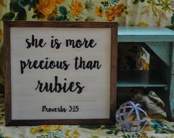 she is more precious than rubies | Proverbs 3:15 | Rustic Wood Sign | Hand-painted Scripture Sign