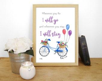 "Watercolour Print ""Wherever You Go I Will Go and Wherever You Stay I Will Stay"" - Ruth 1:16 (Christian Bible verse)"