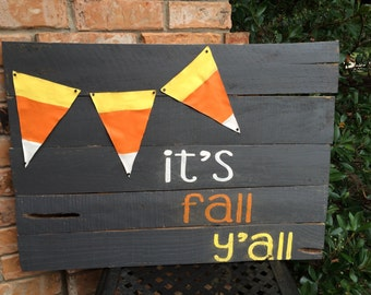 FREE SHIPPING!!! Candy corn, happy fall y'all, it's fall y'all, rustic, Halloween pallet sign