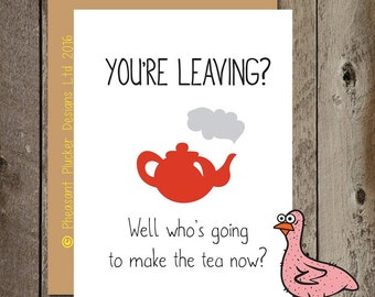 You're Leaving? - Funny Leaving Card