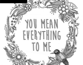 You Mean Everything To Me Print - A4 Unframed Black & White Illustration