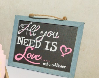All you need is LOVE.... and a cold beer