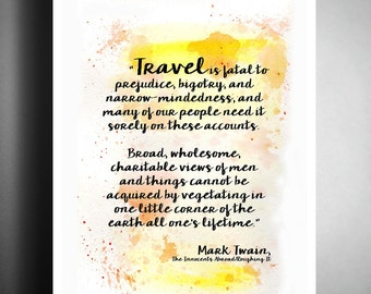 Travel is fatal to prejudice, bigotry, narrow-mindedness, Mark Twain quotes, travel quotes, yellow watercolor printable, instant download
