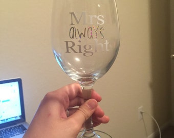 Mrs. Always Right wine glass