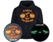 Hands Off My Pumpkins Trick or Treat GLOW IN DARK Adult Unisex Halloween Hoodie (6 Colours)