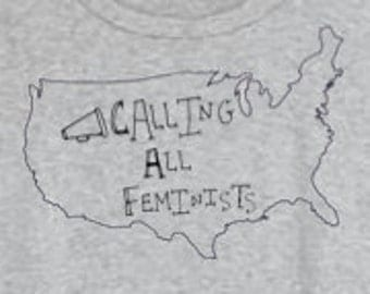 CALLING ALL FEMINISTS T-Shirt