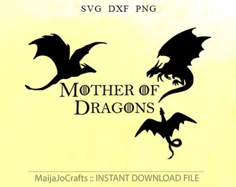 Mother of dragons SVG cutting file dxf file instant download silhouette cameo Svg files for cricut Vector file Clipart