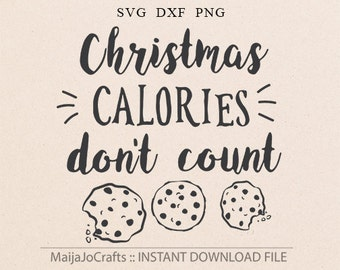 Christmas Calories Don't Count SVG Christmas SVG Vector file Cricut downloads Gingerbread Chrsitmas Sweets svg sayings svg Quote SVG files