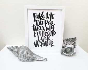 Take Me Deeper Than My Feet Could Ever Wander - Oceans Lyrics by Hillsong United. PRINTABLE Art, Calligraphy Print, Inspirational Art,