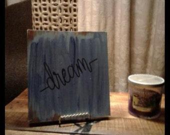 "Mini ""dream"" sign ~ inspirational, gift for teen, son, daughter"