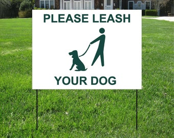 Leash Your Dog Yard Sign, Dog yard sign, Lawn Yard Sign, Custom Bag Yard Signs