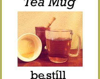 Be Still Kids Tea Mug
