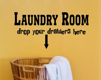 Laundry Room Drop your drawers here-Laundry Room Decor-Laundry Wall Quote-Laundry Wall Words-Laundry Wall Saying-Laundry Wall Vinyl Decal