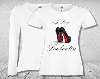 My Love Louboutin Women T-Shirt White Color Long/Short Sleeve