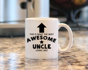 """11 oz. Ceramic Mug """"This is what the Most Awesome Uncle Looks Like"""", Coffee Mug Gift, Uncle Gift"""