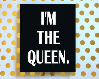 I'm The Queen Sign, Diva Sign, Funny Sign, Sassy Decor, Feminist Decor, Gifts for Her, Gifts for Women, Boss Lady Decor