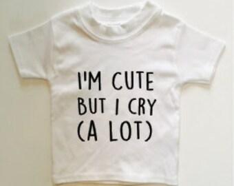 I'm Cute But I Cry (A Lot)