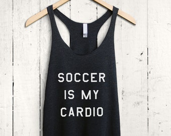 Soccer Is My Cardio Tank Top - womens soccer shirt, funny soccer top, soccer fan shirt, soccer mom tank, soccer mum shirt, soccer tanktop