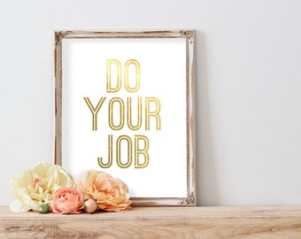 Do Your Job Gold Foil Print FREE US SHIPPING