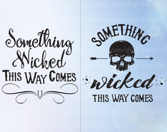 Something Wicked This Way Comes svg bundle, halloween svg, Shakespeare Macbeth quote, cut file for silhouette, htv design