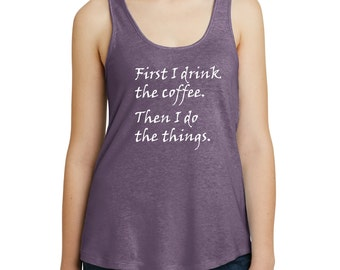 First I Drink The Coffee Tank