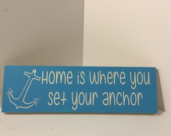 Nautical wood signs - Hone is Where You Set Your Anchor