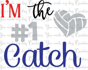 Buy 4 get 1 FREE***  I'm the #1 catch Number Volleyball SVG, PNG, eps, & dxf Cutting Files