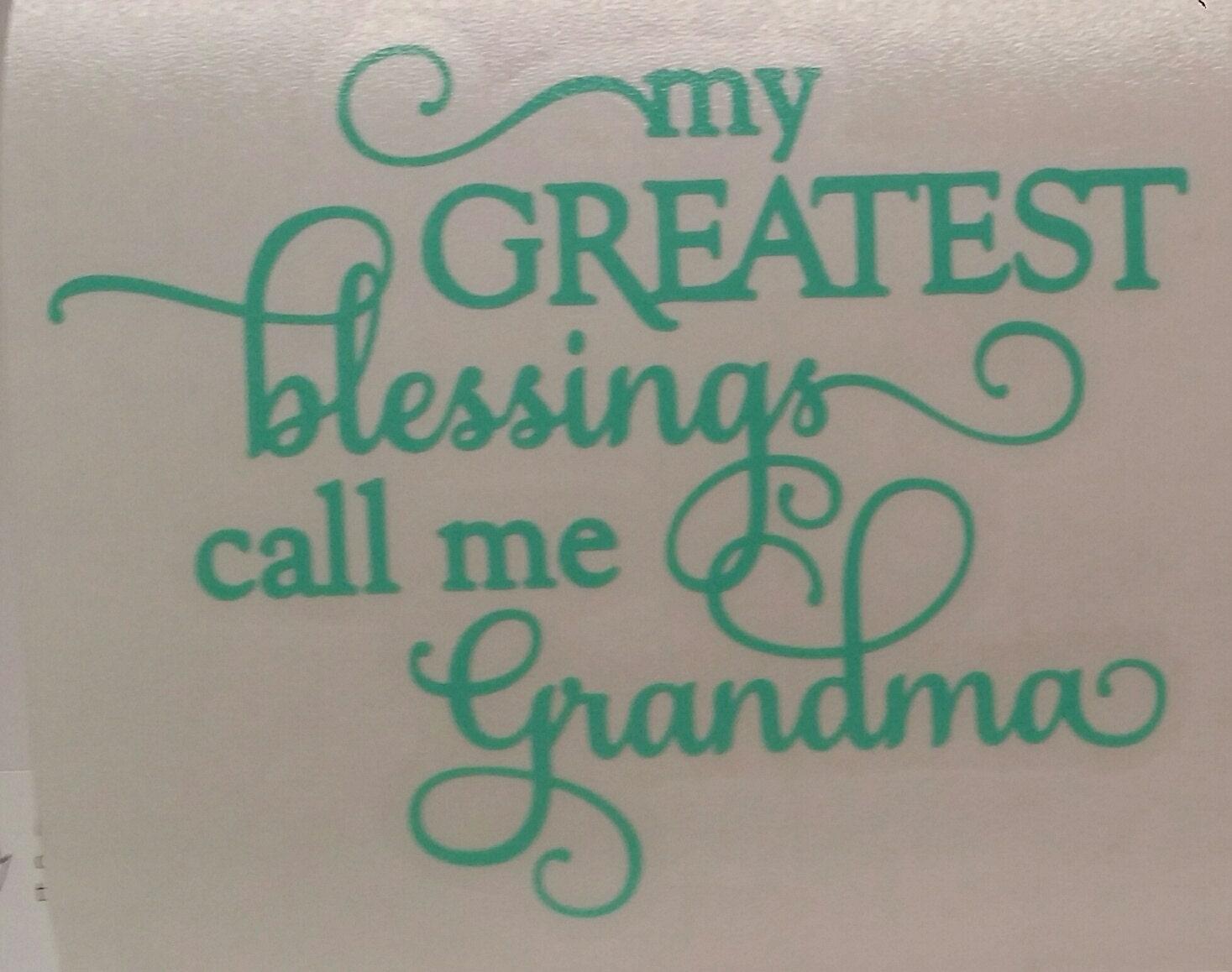 My Greatest Blessings Call Me Grandma Vinyl Decal