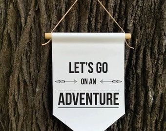 Lets go on an Adventure Wall Banner, Affirmation Banner, Children's Decor, Kids room, Kids Decor, Quote Banner, Nursery Decor, Baby Shower
