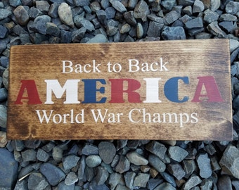 America Back to Back World war Champs Wood Sign