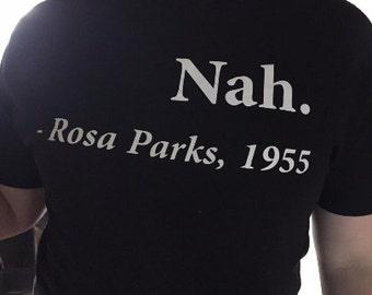 Nah - Rosa Parks Shirt