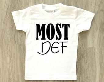 Most Def tshirt - baby boy or girl shirt - toddler t-shirt - summer tee