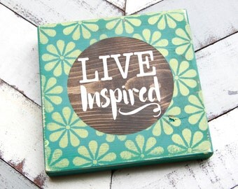 live inspired wooden sign
