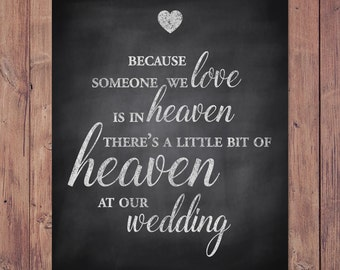 Wedding memorial sign - someone we love is in heaven so there's a little bit of heaven at our wedding - Rustic - PRINTABLE 8x10 - 5x7