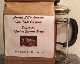 Espresso - Fair Trade & Organic Sicilian Espresso Roast Coffee 12oz