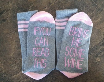 If you can read this ,Wine Socks, Bring me wine socks, ,Womans Gift, Moms wine, Valentines Day socks