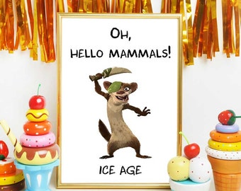 Ice Age Birthday Printable, Ice Age Buck The Weasel Quote, Ice Age Art, Ice Age Party Decor, Baby Room Ice Age Decorations