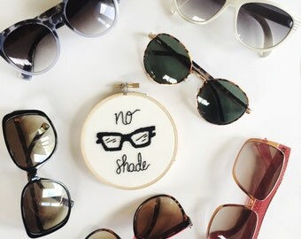 "No Shade ~ hand embroidery ~ wall art ~ fiber art ~ hand stitched ~ wall hanging ~ home decor [4"" hoop]"