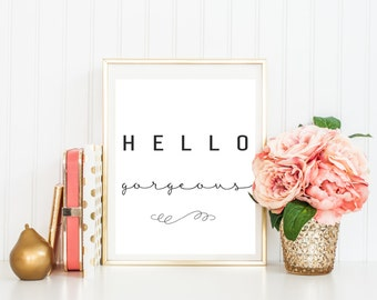 Hello Gorgeous, Vanity Decor, Girls bedroom ideas, Beauty Quote, Makeup vanity, Glamour print, Bedroom wall art, Nursery decor, Gift for her